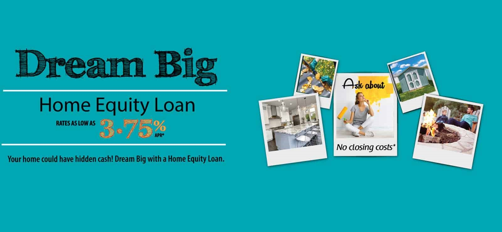Dream Big! Home Equity Line of Credit.